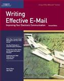 Writing Effective e-Mail : Improving Your Electronic Communication, Flynn, Nancy, 1560526815