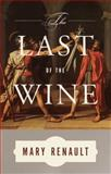 The Last of the Wine, Mary Renault, 0375726810