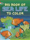 Big Book of Sea Life to Color, Anthony D'Attilio and Lucia de Leiris, 0486466817
