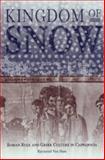 Kingdom of Snow : Roman Rule and Greek Culture in Cappadocia, Van Dam, Raymond, 0812236815