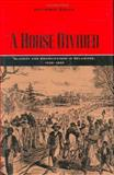 A House Divided : Slavery and Emancipation in Delaware, 1638-1865, Essah, Patience, 081391681X