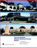 The Los Angeles Historic Resource Survey Report : A Framework for a Citywide Historic Survey,, 0982766815
