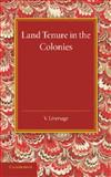Land Tenure in the Colonies, Liversage, V., 1107636817