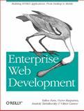 Enterprise Web Development : Building HTML5 Applications: from Desktop to Mobile, Fain, Yakov and Rasputnis, Victor, 1449356818