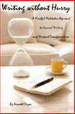 Writing Without Hurry, Kenneth Pryor, 1483916812