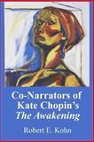 Co-Narrators of Kate Chopin's the Awakening, Robert Kohn, 1494736810