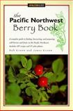 The Pacific Northwest Berry Book, Bob Krumm and James Krumm, 1560446811