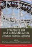 Strategies for Risk Communication : Evolution, Evidence, Experience, Tucker, W. Troy and Finkel, Adam M., 1573316814
