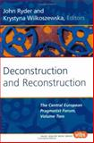 Deconstruction and Reconstruction : The Central European Pragmatist Forum. Volume Two, , 9042016817