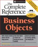 Business Objects : The Complete Reference, Howson, Cindi, 0072226811
