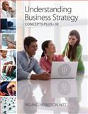 Understanding Business Strategy Concepts Plus, Ireland, R. Duane and Hoskisson, Robert E., 0538476818
