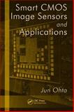 Smart CMOS Image Sensors and Applications, Ohta, Jun, 0849336813