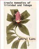 Creole Remedies of Trinidad and Tobago, Cheryl Lans, 0978346815