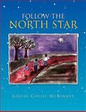 Follow the North Star, Louise Chessi McKinney, 1453516816