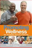 Promoting Wellness for Prostate Cancer Patients, Third Edition, Mark A. Moyad, 1587266814