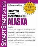 How to Start a Business in Alaska 9781932156812