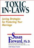 Toxic In-Laws, Susan Forward and Donna Frazier, 0060196815