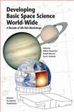 Developing Basic Space Science World-Wide : A Decade of UN/ESA Workshops, , 1402016816
