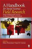 A Handbook for Social Science Field Research : Essays and Bibliographic Sources on Research Design and Methods, Perecman, Ellen and Curran, Sara R., 141291681X