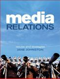 Media Relations : Issues and Strategies, Johnston, Jane, 174114681X