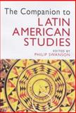 The Companion to Latin American Studies, Philip Swanson, 0340806818