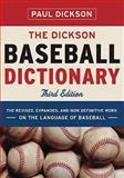 The Dickson Baseball Dictionary, Paul Dickson, 0393066819