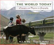 The World Today : Concepts and Regions in Geography, Muller, Peter O. and De Blij, H J, 0470046813