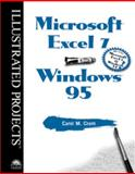 Microsoft Excel 7 for Windows 95 - Illustrated Projects, Cram, Carol M., 0760046816