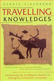 Travelling Knowledges, Renate Eigenbrod, 0887556817