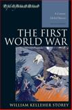 First World War : A Concise Global History, Storey, William Kell, 1442226811