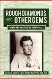 Rough Diamonds and Other Gems, Major General A.N.O. (Derry) MacIntyre, 1469126818