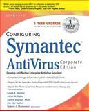 Configuring Symantec AntiVirus Enterprise Edition 9781931836814