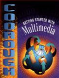 Getting Started with Multimedia, Coorough, Calleen, 0030236819