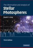 The Observation and Analysis of Stellar Photospheres, Gray, David F., 0521066816