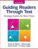 Guiding Readers Through Text : Strategy Guides for New Times, Second Edition, Wood, Karen and Lapp, Diane, 0872076814