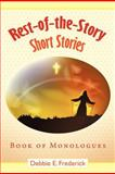 Rest-of-the-Story Short Stories, Debbie E. Frederick, 1462706819