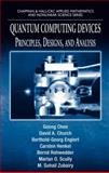 Quantum Computing Devices : Principles, Designs, and Analysis, Englert, Berthold-Georg and Henkel, Carsten, 1584886811