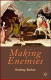 Making Enemies, Barker, Rodney, 0230516815