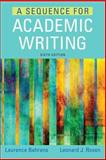 A Sequence for Academic Writing, Behrens, Laurence and Rosen, Leonard J., 0321906810