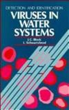 Viruses in Water Systems : Detection and Identification, Block, J. C. and Schwartzbrod, L., 0471186813