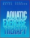 Aquatic Exercise Therapy, Bates, Andrea and Hanson, Norm, 0721656811