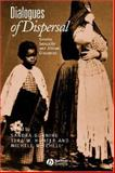 Dialogues of Dispersal : Gender, Sexuality and African Diasporas, , 1405126817