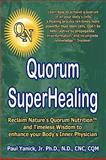 Quorum Superhealing, Paul Yanick Jr.  Nd Cnc Cqm, 1426916817