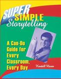Super Simple Storytelling, Kendall F. Haven, 1563086816