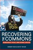Recovering the Commons : Democracy, Place, and Global Justice, Reid, Herbert G. and Taylor, Betsy, 0252076818