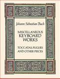 Miscellaneous Keyboard Works, Johann Sebastian Bach, 0486266818