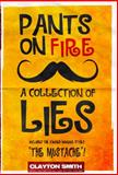 Pants on Fire, Clayton Smith, 0989806812