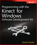 Programming with the Kinect for Windows® Software Development Kit, Catuhe, David, 0735666814