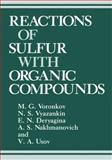 Reactions of Sulfur with Organic Compounds, Deryagina, E. N. and Nakhmanovich, A. S., 1468406817