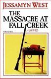 The Massacre at Fall Creek, Jessamyn West, 0156576813